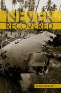 9786162220753 - Ken Winkler: Never Recovered - WWII Gold in the Himalayas - หนังสือ