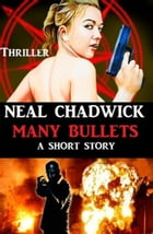 Many Bullets by Neal Chadwick