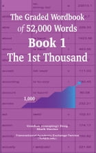 The Graded Wordbook of 52,000 Words Book 1: The 1st Thousand by Gordon (Guoping) Feng