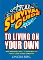 Essential Survival Guide to Living on Your Own by Sharon B Siepel