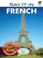 Say It in French by Dover