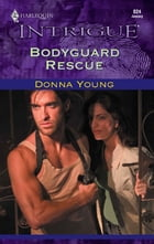 Bodyguard Rescue by Donna Young