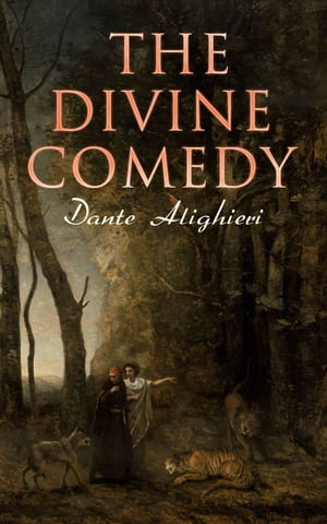 The Divine Comedy: Annotated Classics Edition