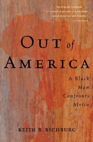 Out Of America A Black Man Confronts Africa