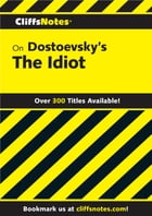 CliffsNotes on Dostoevsky's The Idiot by Gary K Carey