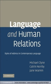 Language and Human Relations: Styles of Address in Contemporary Language
