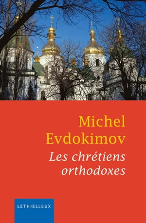 Les chrétiens orthodoxes by Michel Evdokimov