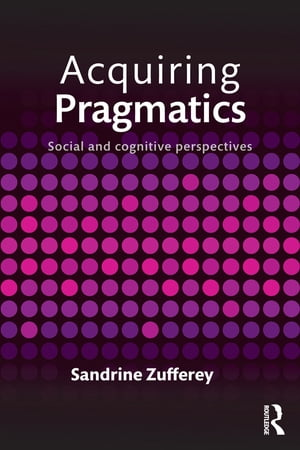Acquiring Pragmatics Social and cognitive perspectives