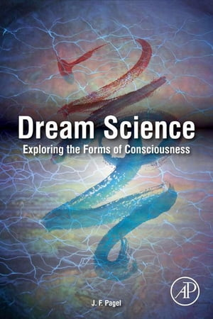 Dream Science Exploring the Forms of Consciousness