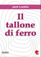 Il Tallone di Ferro (The Iron Heel) by Jack London