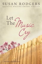 Let The Music Cry by Susan Rodgers