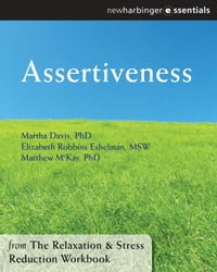 Assertiveness: The Relaxation and Stress Reduction Workbook Chapter Singles