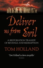Deliver Us From Evil by Tom Holland