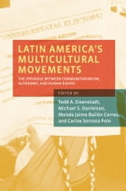Latin America's Multicultural Movements: The Struggle Between Communitarianism, Autonomy, and Human…