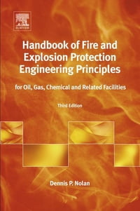 Handbook of Fire and Explosion Protection Engineering Principles: for Oil, Gas, Chemical and…