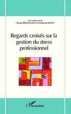 Regards croisés sur la gestion du stress professionnel by Mohamed Bayad