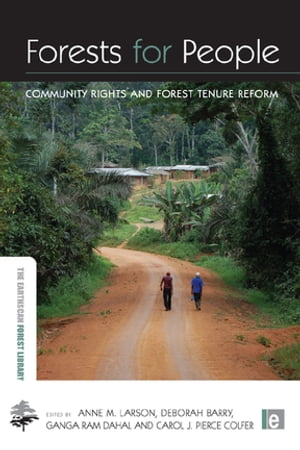 Forests for People Community Rights and Forest Tenure Reform