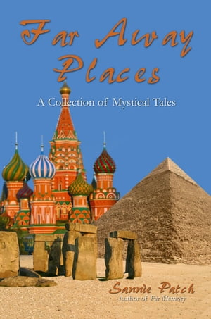 Far Away Places: A Collection of Mystical Tales by Sannie Patch
