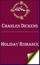 Holiday Romance (Annotated) by Charles Dickens