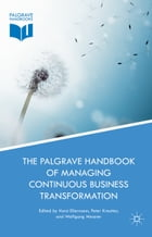 The Palgrave Handbook of Managing Continuous Business Transformation