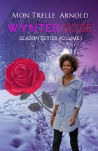 Wynter Rose by MonTrelle Arnold