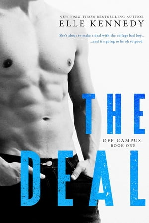 The Deal: Off-Campus, #1 by Elle Kennedy