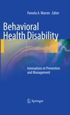 Behavioral Health Disability: Innovations in Prevention and Management