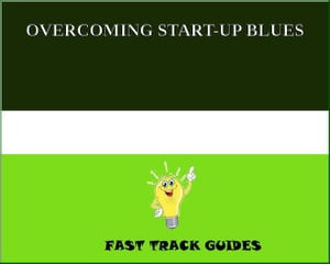 OVERCOMING START-UP BLUES by Alexey