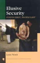 Elusive Security: States First, People Last by Laura Neack