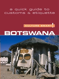 Botswana - Culture Smart!: The Essential Guide to Customs & Culture