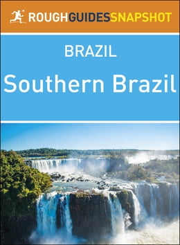 Book Southern Brazil: Rough Guides Snapshot Brazil by Rough Guides