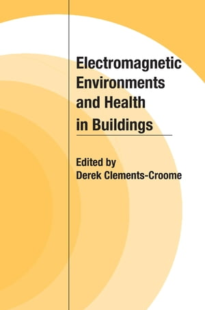 Electromagnetic Environments and Health in Buildings
