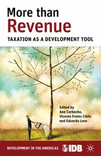 More than Revenue: Taxation as a Development Tool