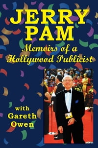 Jerry Pam: Memoirs of a Hollywood Publicist