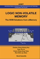 Logic Non-Volatile Memory: The NVM Solutions from eMemory by Charles Ching-Hsiang Hsu