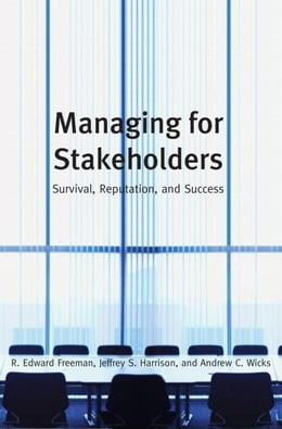 Book Managing for Stakeholders:Survival, Reputation, and Success by Freeman, R. Edward