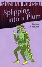Slipping into a Plum: Comedy in one part by Sînziana Popescu