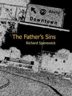 The Father's Sins by Richard Spanswick