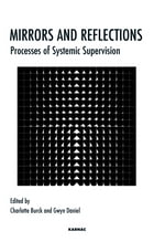 Mirrors and Reflections: Processes of Systemic Supervision