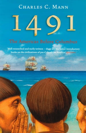 1491 The Americas Before Columbus