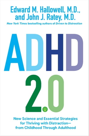 ADHD 2.0: New Science and Essential Strategies for Thriving with Distraction--from Childhood through Adulthood de Edward M. Hallowell, M.D.