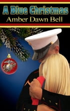 A Blue Christmas by Amber Dawn Bell