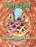 Tiffy and Toffy: The Squashed Worm and Bramble Pie 7ac74f60-c28e-4c62-a78f-0de68eaee2eb