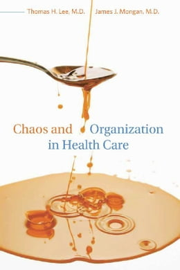Book Chaos and Organization in Health Care by Thomas H. Lee