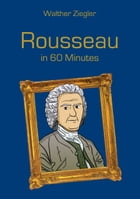 Rousseau in 60 Minutes: Great Thinkers in 60 Minutes by Walther Ziegler