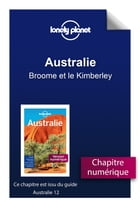Australie - Broome et le Kimberley by Lonely Planet