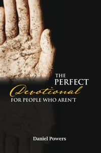 The Perfect Devotional For People Who Aren't