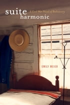 Suite Harmonic: A Civil War Novel of Rediscovery by Emily Meier
