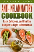Anti-Inflammatory Cookbook: Easy, Delicious, and Healthy Recipes to Fight Inflammation 41b152f1-aa2a-4b3a-9330-fbd61ab0524a