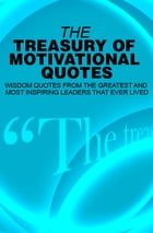 The Treasury of Motivational Quotes by Anonymous